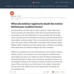 When do webinar registrants doubt the motive behind your LeadGen forms? — Webinara Blog