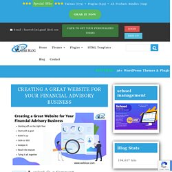 CREATING A GREAT WEBSITE FOR YOUR FINANCIAL ADVISORY BUSINESS
