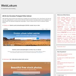 WebLokum: 26 En İyi Ücretsiz Fotoğraf Site Adresi