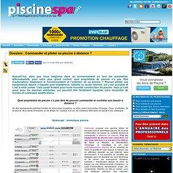 Piscine et Spa, le WebMagazine de la Piscine et du Spa - Commander et piloter sa piscine à distance ?