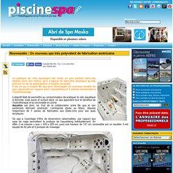 Piscine et Spa, le WebMagazine de la Piscine et du Spa - Un nouveau spa très polyvalent de fabrication américaine