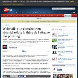 Webmails : un chercheur en sécurité réfute la thèse de l'attaque
