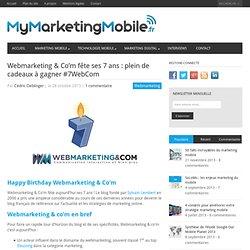 Webmarketing & co'm fête ses 7 ans #7WebCom des cadeaux à gagner