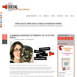 Formation webmarketing et réseaux sociauxLe marketing authentique ou pourquoi il est clé de vous révéler !