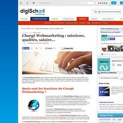 Chargé Webmarketing : missions, qualités, salaire…