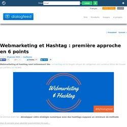 Webmarketing et Hahstag : première approche en 6 points