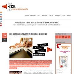 Formation webmarketing et réseaux sociauxBien s'organiser pour mieux travailler de chez soi