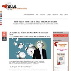 Evitez les dangers des réseaux sociaux, gagnez du temps