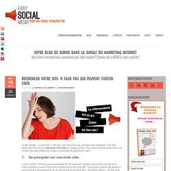 Formation webmarketing et réseaux sociauxReferencer votre site: 8 faux pas qui peuvent coûter cher