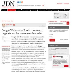 Google Webmaster Tools : nouveaux rapports sur les ressources bloquées