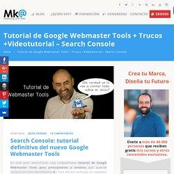 Tutorial del nuevo Google Webmaster Tools - Search Console