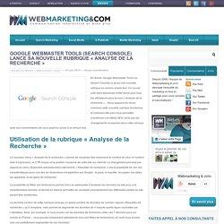 Google Webmaster Tools (Search Console) lance sa nouvelle rubrique « Analyse de la Recherche »