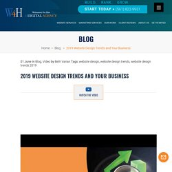 2019 Website Design Trends and Your Business - Webmaster For Hire