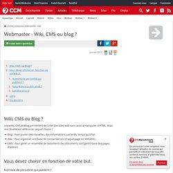 Webmaster - Wiki, CMS ou blog ?