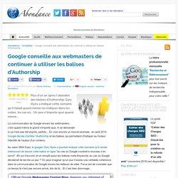 Google conseille aux webmasters de continuer à utiliser les balises d'Authorship