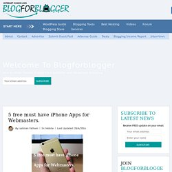 5 free must have iPhone Apps for Webmasters. - Blogforblogger