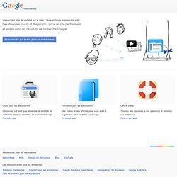 Centre Google pour les webmasters: accédez à des données sur l'exploration, l'indexation et le trafic de recherche. Augmentez le trafic sur votre site