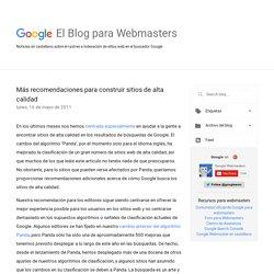 El Blog para Webmasters de Google: Más recomendaciones para construir sitios de alta calidad