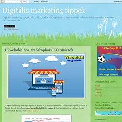 Digitális marketing tippek: Új weboldalhoz, webshophoz SEO tanácsok