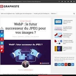WebP: le futur successeur du JPEG pour vos images?