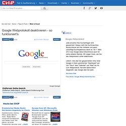 Google Webprotokoll deaktivieren - so funktioniert's - Bilder