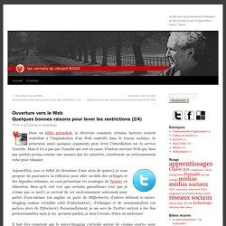Ouverture vers le WebQuelques bonnes raisons pour lever les restrictions (2/4)