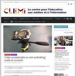 Créer sa webradio ou son audioblog : outils et conseils
