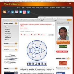 WebRecorder: registrare qualsiasi sito per visualizzarlo offline