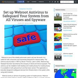 Set up Webroot Antivirus to Safeguard Your System from All Viruses and Spyware