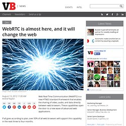 WebRTC is almost here, and it will change the web