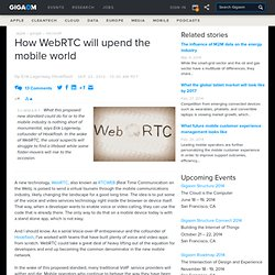 How WebRTC will upend the mobile world