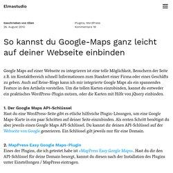So kannst du Google-Maps ganz leicht auf deiner Webseite einbinden – Elmastudio