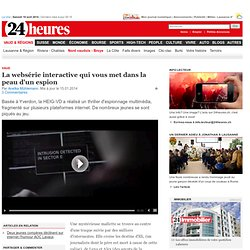 Vaud: La websérie interactive qui vous met dans la peau d'un espion - News Vaud & Régions: Nord vaudois - Broye