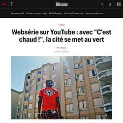 """Websérie """"C'est chaud !"""": des jeunes et le climat"""