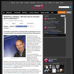 Webséries, webdocs : télé low cost ou nouveau genre audiovisuel ? - RTBF Actualite