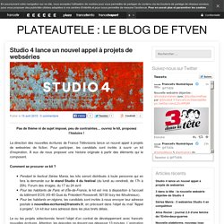 Studio 4 lance un nouvel appel à projets de webséries