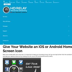 Give Your Website an iOS or Android Home Screen Icon – HD Relay