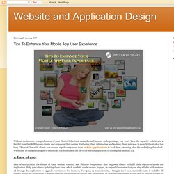 Website and Application Design: Tips To Enhance Your Mobile App User Experience