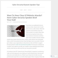 Want To Steer Clear Of Website Attacks? Have Cyber Security Speaker Brief Your Staff – Cyber Security Keynote Speaker Tips