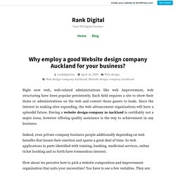 Why employ a good Website design company Auckland for your business? – Rank Digital