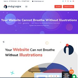 Your Website Cannot Breathe Without Illustrations
