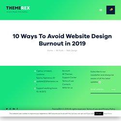 10 Ways To Avoid Website Design Burnout in 2019 - ThemeREX