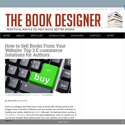 How to Sell Books From Your Website: Top 3 E-commerce Solutions for Authors by Anne Hill