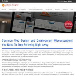 Common Web Design and Development Misconceptions You Need To Stop Believing Right Away