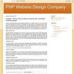 PHP Website Design Company: 4 Steps + (Bonus Tip) on How to Hunt for the 'Just Right' CRM Developer