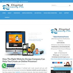How The Right Website Design Company Can Help You Create an Online Presence!