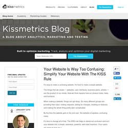 Your Website Is Way Too Confusing: Simplify Your Website With The KISS Rule