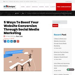 5 Ways to Boost your Website Conversion through Social Media Marketing