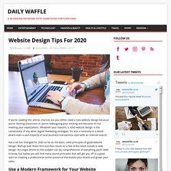 Website Design Tips For 2020 – DAILY WAFFLE