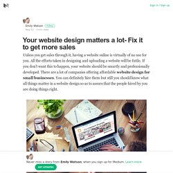 Your website design matters a lot- Fix it to get more sales